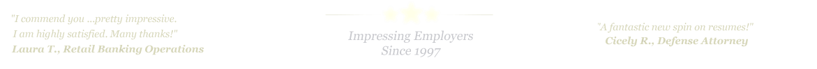 Lake Charles Resume Service... IMPRESSING EMPLOYERS SINCE 1997!